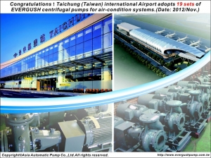 Congratulation! Taiwan Taichung International Airport adopts 19sets of EVERGUSH chiller pumps 2012.Nov.